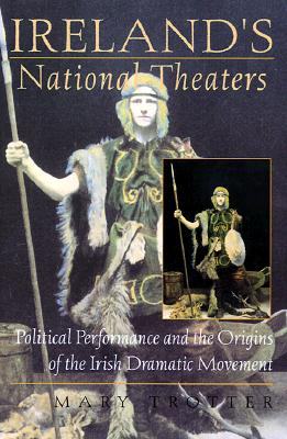 Ireland's National Theaters By Trotter, Mary