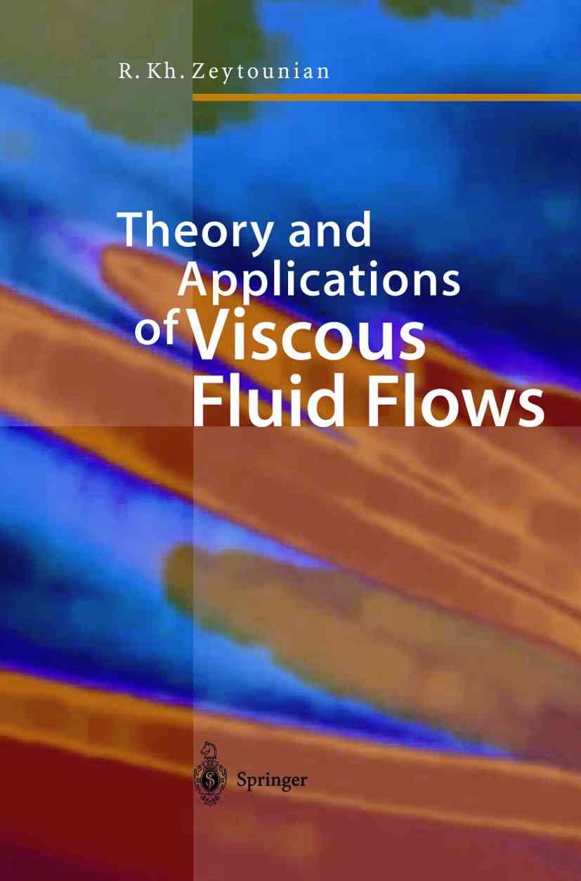 Theory and Applications of Viscous Fluid Flows By Zeytounian, Radyadour